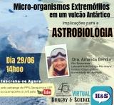 Hungry & Science: Micro-organismos Extremófilos em um vulcão Antártico: Implicações para a astrobiologia