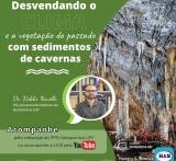 Hungry & Science: Desvendando o clima e a vegetação do passado com sedimentos de cavernas